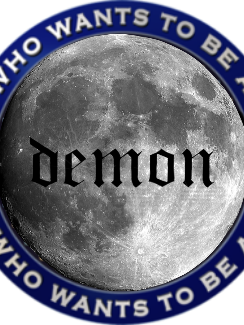 Who Wants to be a Demon Session!