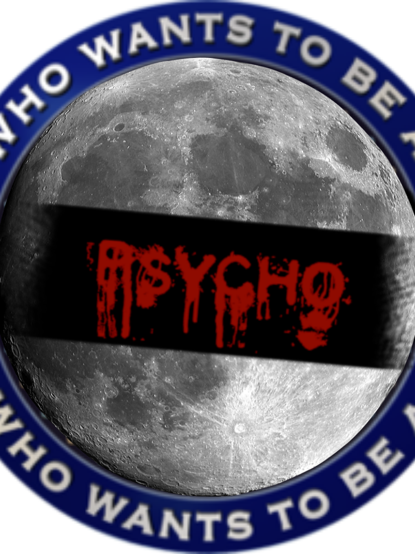 Who Wants to be a Psycho!