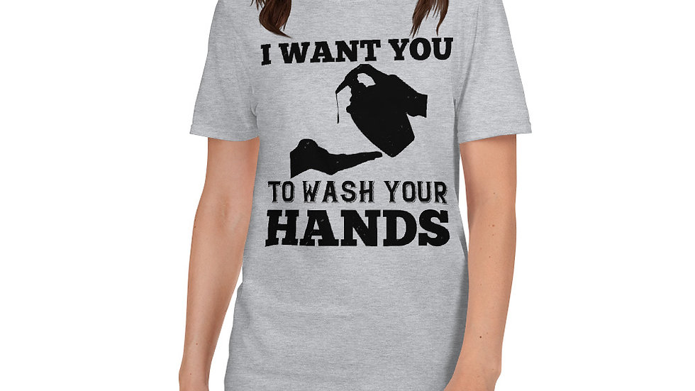 Wash Your Hands! Short-Sleeve Unisex T-Shirt