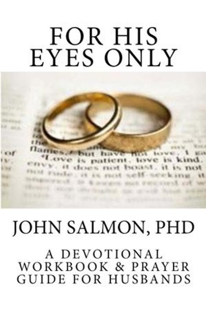 For His Eyes Only by John Salmon, PhD