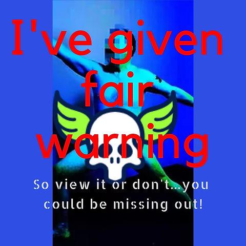 I've given you fair warning.jpg