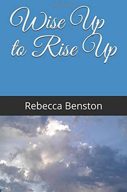 Wise Up to Rise Up by Rebecca Benston