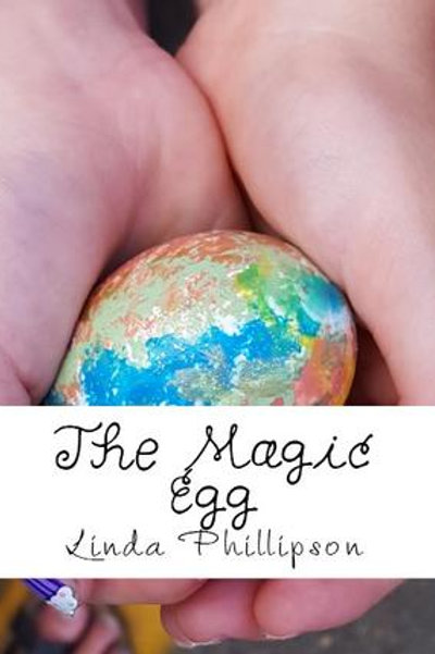 The Magic Egg by Linda Phillipson
