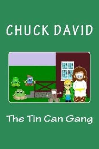 The Tin Can Gang by Chuck David