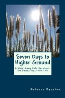 Seven Days to Higher Ground: A Week-Long Daily Devotional for Embracing a New Li