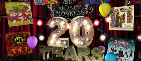 IT'S UNBELIEVABLE we know… but in 2020 we will be celebrating 20 YEARS of 3 Daft Monkeys!!!!