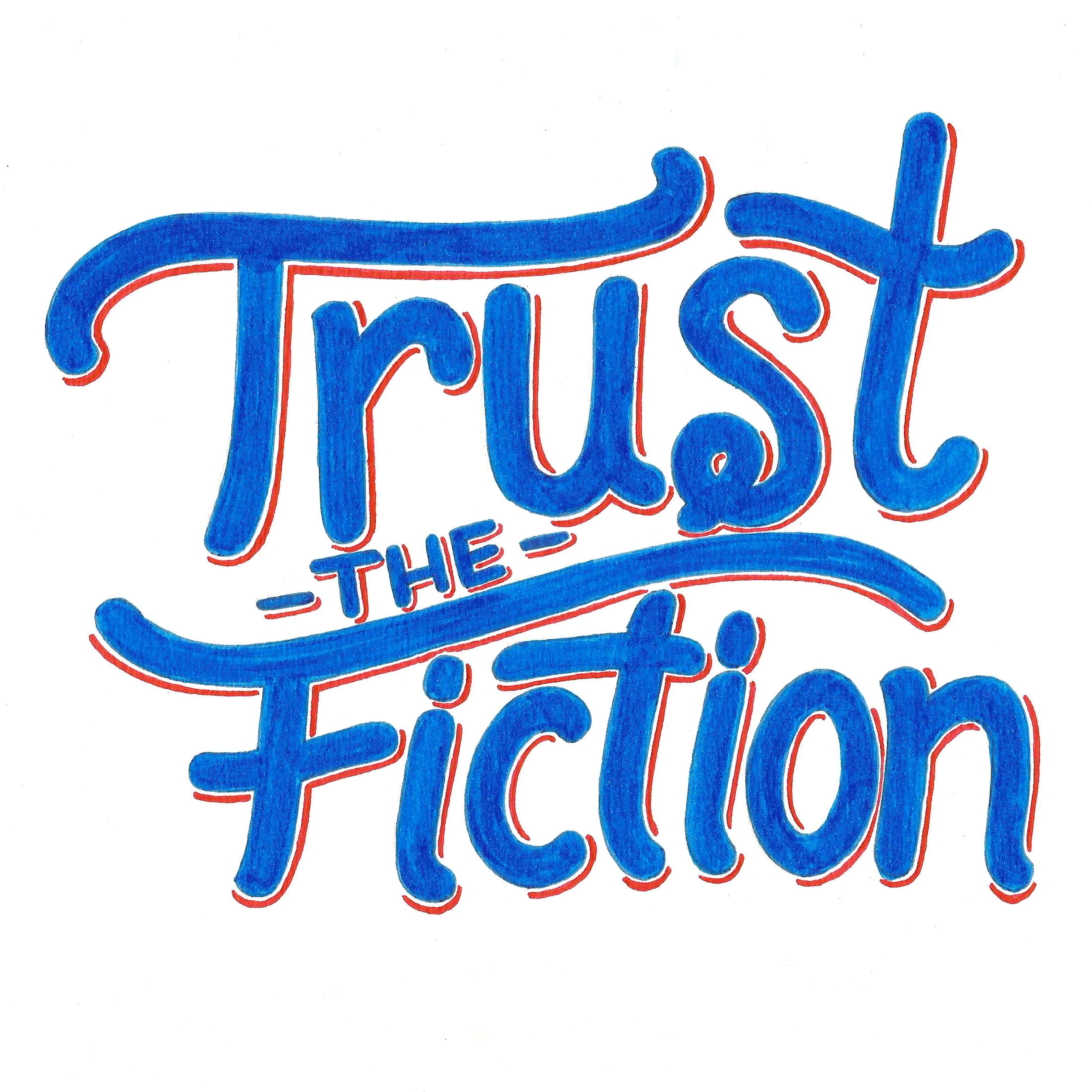 Trust the fiction