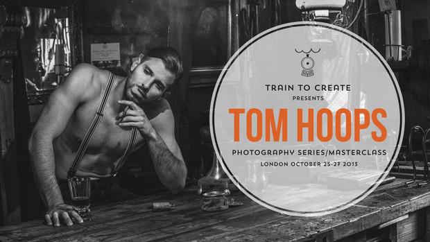 Tom Hoops - Photography Series (Train to Create Masterclass)