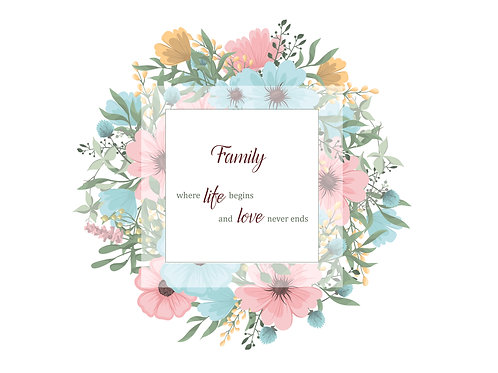 Family - Where Life Begins and Love Never Ends - Inspirational Art, Quote Print