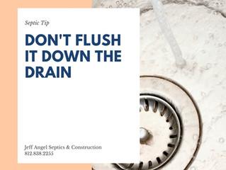 Don't Flush It Down the Drain