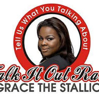 Talk It Out Radio w/ Grace The Stallion