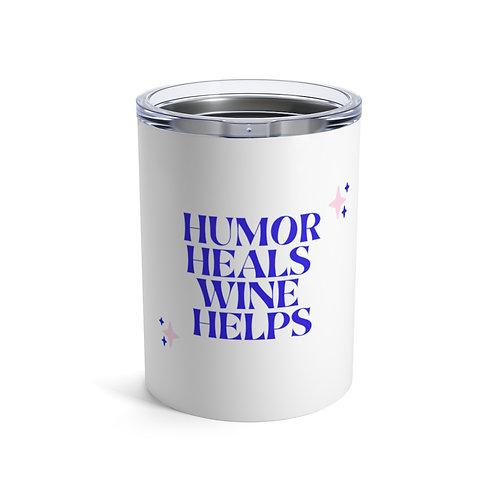 Humor Heals Tumbler 10oz