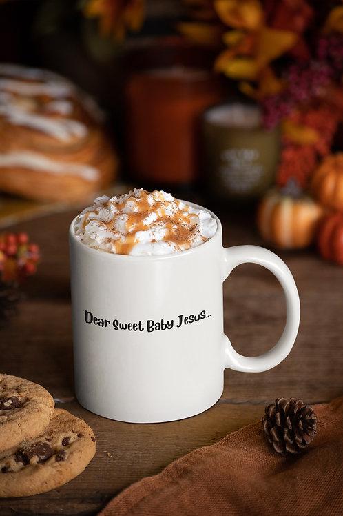 Dear Sweet Baby Jesus Mug