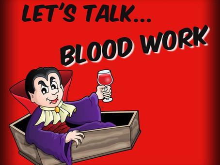 Let's Talk... Routine Blood Work