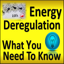 Deregulation of energy and what you should know.