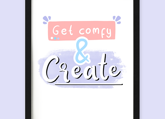 get comfy and create print, print for creative small business, print for art student