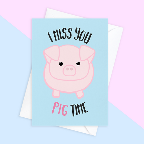 Miss You Pig Card