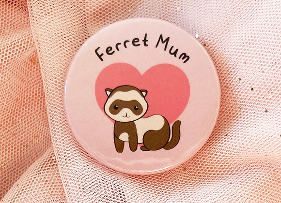 ferret owner badge, gift for ferret mum