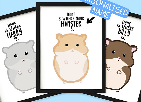 Home is where your hamster is print, personalised hamster gift for hamster owner
