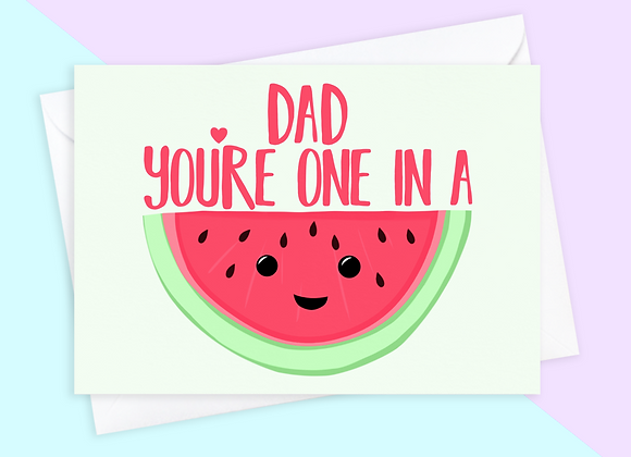 One In A Melon Father's Day Card