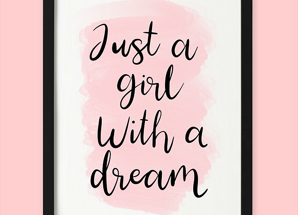 Just A Girl With A Dream Print