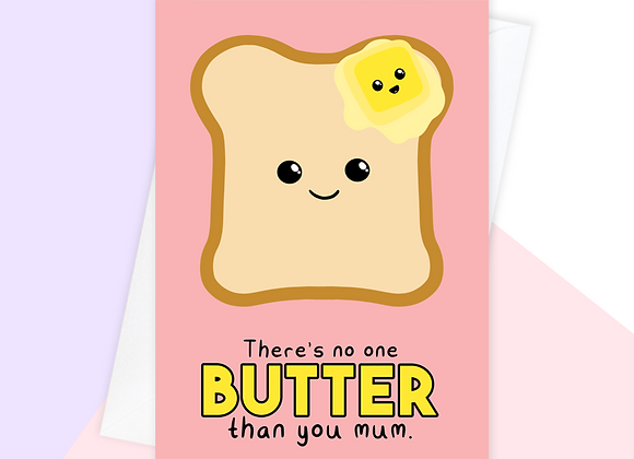 butter mothers day card, funny mothers day card, no one better than you