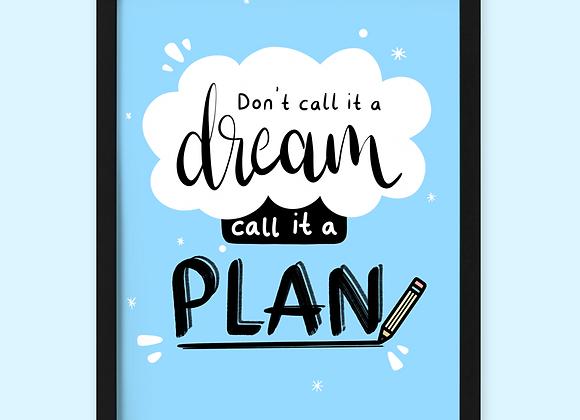 Call It A Plan Print
