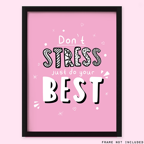 Don't Stress Just Do Your Best Print