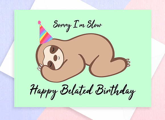sloth belated birthday card, belated birthday card for sloth lover