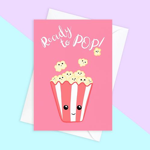 Ready To Pop Pregnancy Card