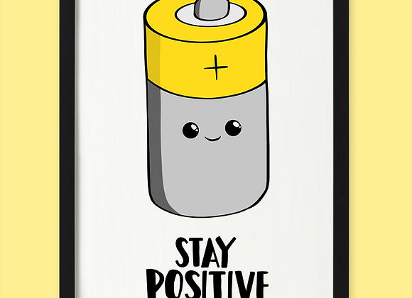 Stay Positive Print