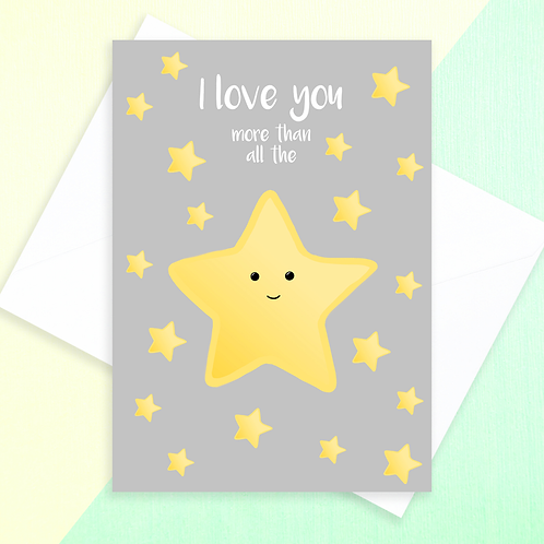 Love You More Than All The Stars Card
