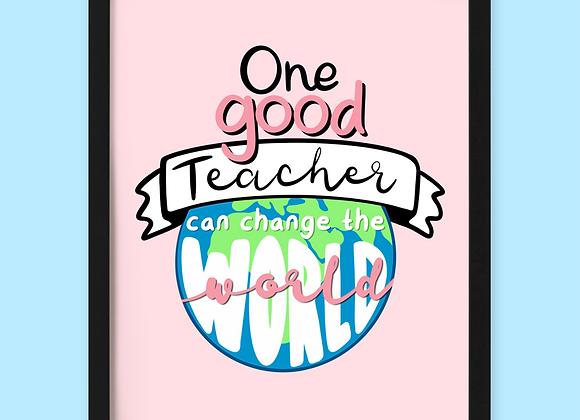 Teachers Change The World Print