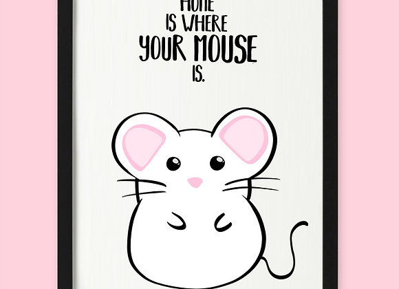 Home is where your mouse is print, personalised mouse gift for mouse owner