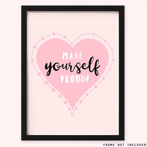Make Yourself Proud Print