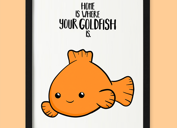 Home is where goldfish is print, personalised goldfish print for fish owner