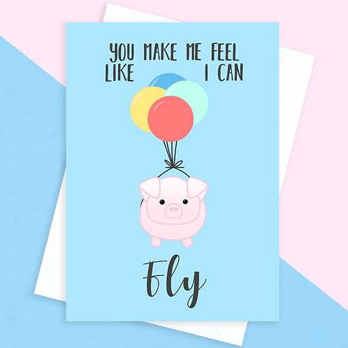 Feel Like I Can Fly Thank You Pig Card