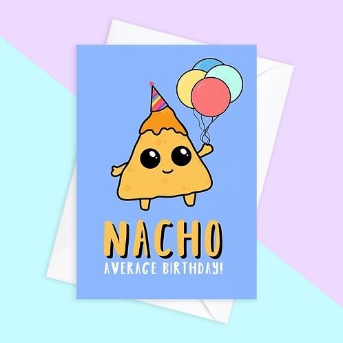 Nacho Average Birthday Card
