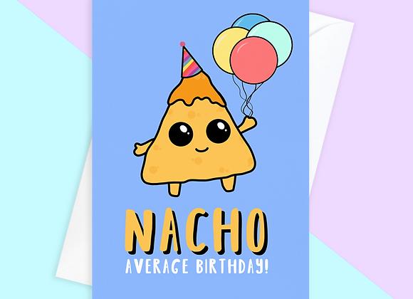 nacho birthday card, funny birthday card for nacho lover