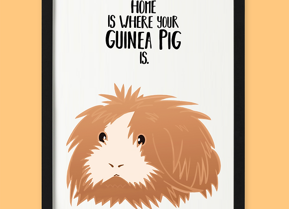 Home is where guinea pig is print, personalised gift for guinea pig owner