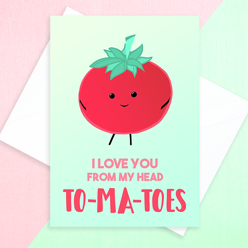Love You From My Head Tomatoes Card