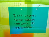 "Message saying ""Don't exclude people because they don't use jargon!"""