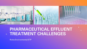 Challenges associated with Pharmaceutical / API Effluent Treatment