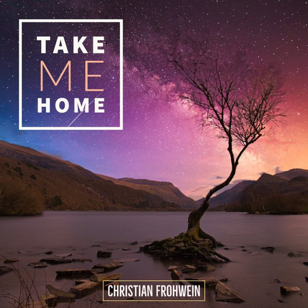 Christian Frohwein - Take Me Home
