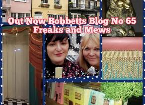 Week 65 Bobbetts Blog freaks and Mews