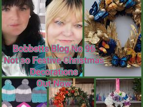 Bobbett's blog No 96,Not so festive Christmas Decorations.