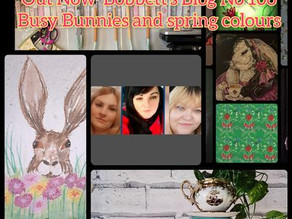 Bobbett's Blog No 108, Busy Bunnies and spring colours.