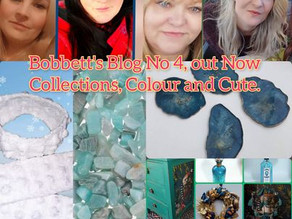 Bobbett's blog No 104, Collections, Colour and Cute.