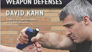 Krav Maga Weapon Defenses: The Contact Combat System of the Israeli Defense For