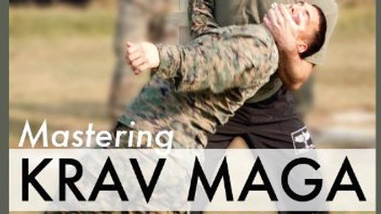 Mastering Krav Maga Volume I